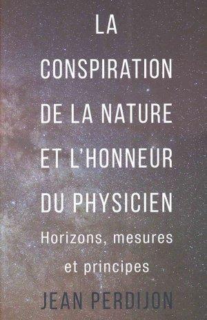La conspiration de la nature et l'honneur du physicien - ppur - 9782889152490 -