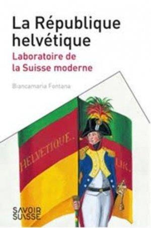 La République helvétique - ppur -  presses polytechniques et universitaires romandes - 9782889153824 -