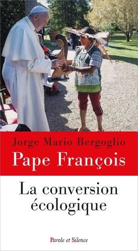 La conversion écologique - Parole et silence - 9782889593064 -