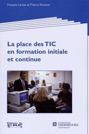 La place des TIC en formation initiale et continue - CRP (Editions du) - 9782894740255 -