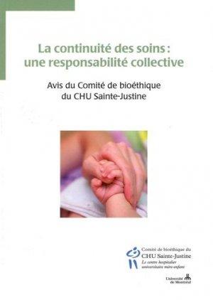 La continuité des soins : une responsabilité collective. Avis du Comité de bioéthique du CHU Sainte-Justine - chu sainte-justine - 9782896191598 -