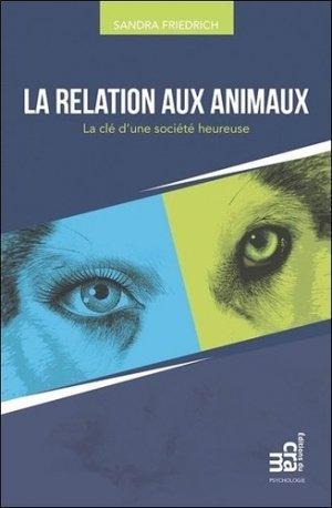 La relation aux animaux - La clé d'une société heureuse - du cram (canada) - 9782897211585 -