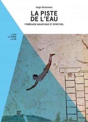 La Piste de l'eau. Itinéraire aquatique et spirituel - quai des brunes - 9782900752043 -