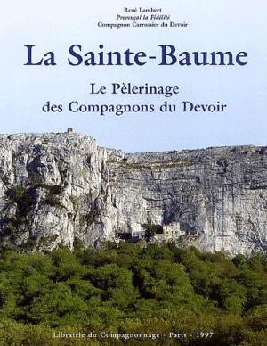 La Sainte Baume - compagnonnage - 9782901362210 -