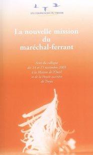 La nouvelle mission du marechal ferrant - compagnonnage - 9782901362449 -
