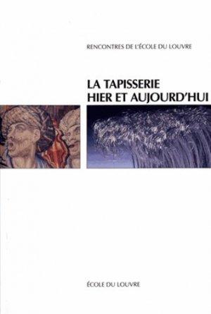 La tapisserie hier et aujourd'hui - Ecole du Louvre - 9782904187308 -