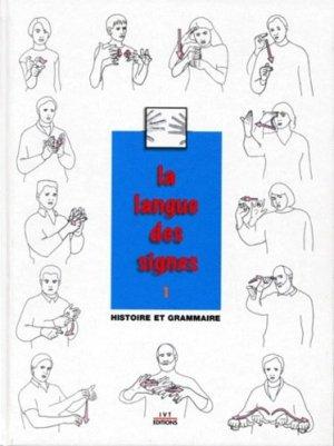 La langue des signes Tome 1- Histoire et grammaire - ivt - 9782904641176 -