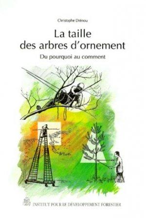 La taille des arbres d'ornement - institut pour le developpement forestier - 9782904740688 -