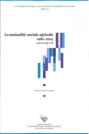 La Sécurité sociale, son histoire à travers les textes - Comité d'histoire de la Sécurité Sociale - 9782905882943 -