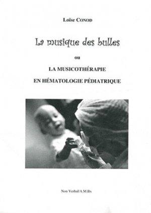 La musique des bulles ou La musicothérapie en hématologie pédiatrique - du non verbal - 9782906274846 -