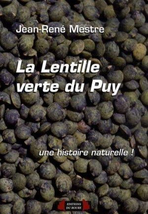 La lentille verte du Puy, une histoire naturelle ! - roure - 9782906278813 -