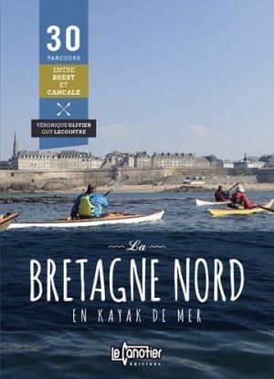 La Bretagne nord en kayak de mer - Le Canotier éditions - 9782910197445 -
