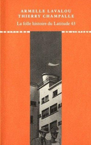 La folle histoire du Latitude 43 - du linteau  - 9782910342777 -