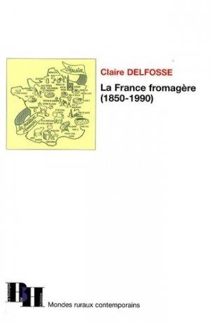 La France fromagère (1850-1990) - Boutique De L'histoire - 9782910828431 -