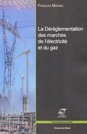 La déréglementation des marchés de l'électricité et du gaz - presses des mines - 9782911256851 -