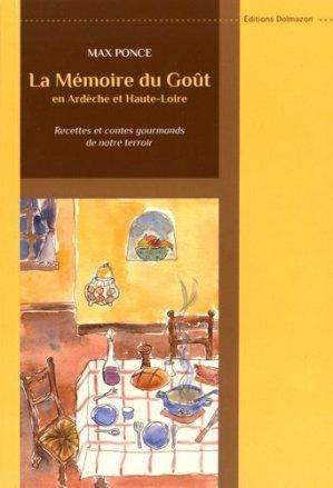 La mémoire du goût en Ardèche et Haute-Loire. Recettes et contes gourmands de notre terroir - Dolmazon - 9782911584558 -