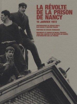 La révolte de la prison de Nancy. 15 janvier 1972 - point du jour - 9782912132734 -