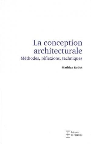 La conception architecturale. Méthode, réflexions, techniques - Editions de l'Espérou - 9782912261830 -
