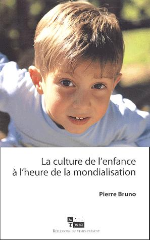 La culture de l'enfance à l'heure de la mondialisation - in press - 9782912404909 -