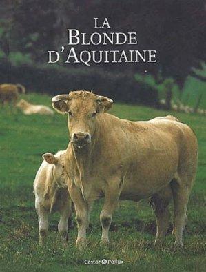 La Blonde d'Aquitaine - castor et pollux - 9782912756589 -