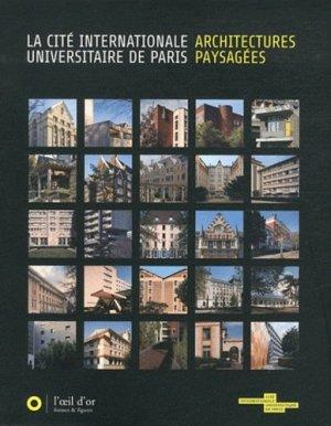 La cité internationale universitaire de Paris : architectures paysagées - L' Oeil d'Or - 9782913661387 -