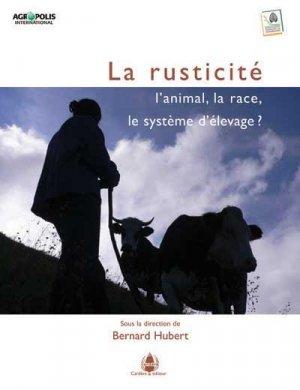 La rusticité : l'animal, la race, le système d'élevage ? - cardere - 9782914053594 -
