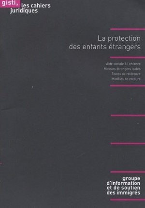 La protection des enfants étrangers - Gisti - 9782914132350 - majbook ème édition, majbook 1ère édition, livre ecn major, livre ecn, fiche ecn