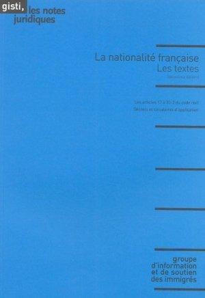 La nationalité française. Les textes - Gisti - 9782914132435 -