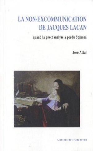 La non-excommunication de Jacques Lacan. Quand la psychanalyse a perdu Spinoza - L'Unebévue éditeur - 9782914596282 -