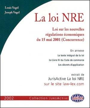 La loi NRE.  Loi sur les nouvelles régulations économiques du 15 mai 2001 (Concurrence) - LawLex - 9782915029031 -