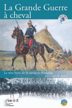 La Grande Guerre a cheval - les haras nationaux - 9782915250404 -