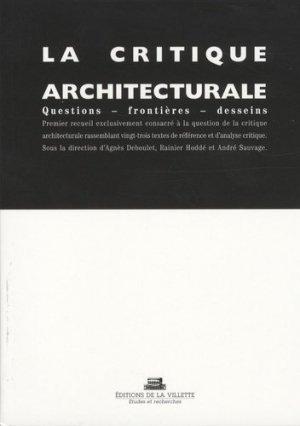 La critique architecturale. Questions - Frontières - Desseins - de la villette - 9782915456080 -