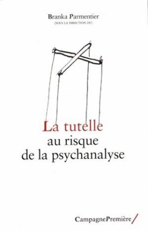 La tutelle au risque de la psychanalyse - campagne première - 9782915789836 -