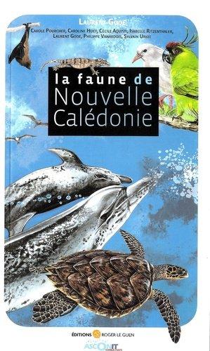 La faune de Nouvelle-Calédonie - roger le guen - 9782915964035 -