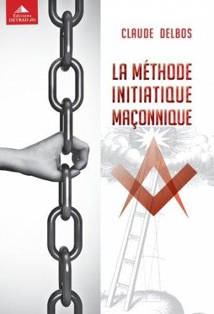 La méthode initiatique maçonnique - Editions Detrad aVs - 9782916094748 -