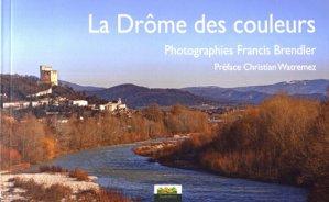La Drôme des couleurs - Septéditions - 9782916109817