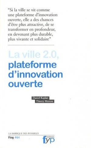 La ville 2.0, plateforme d'innovation ouverte - fyp - 9782916571256 -