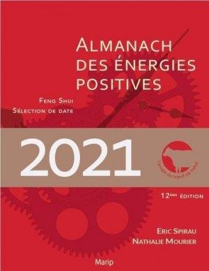 L'almanach des énergies positives 2021 - Feng shui et sélection de date - marip the feng shui firm - 9782916751450 -