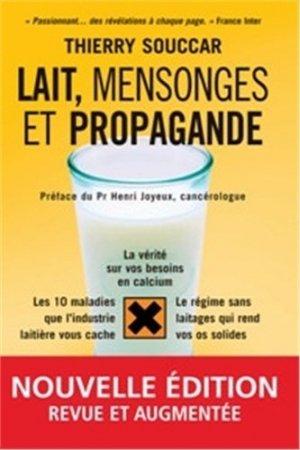 Lait, mensonges et propagande. 2e édition - thierry souccar - 9782916878140 -