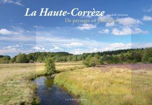 La Haute-Corrèze Une belle inconnue - les ardents  - 9782917032756 -