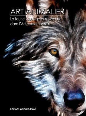 La faune sauvage européenne dans l'art contemporain - Editions Abbate-Piolé - 9782917500279 -