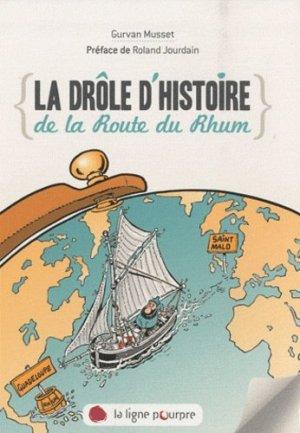 La drôle d'histoire de la Route du Rhum - la ligne pourpre - 9782918305149 -