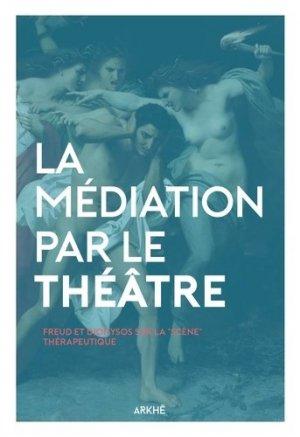 La médiation par le théâtre - arkhe - 9782918682530 - kanji, kanjis, diko, dictionnaire japonais, petit fujy