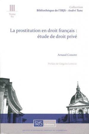 La prostitution en droit français : étude de droit privé - irjs - 9782919211425 -