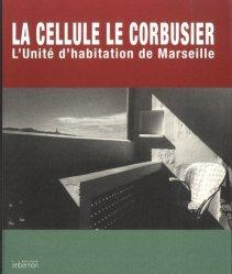 La cellule Le Corbusier. L'Unité d'habitation de Marseille, Edition bilingue français-anglais - Imbernon - 9782919230082 -