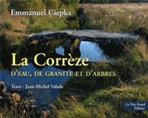 La Corrèze - le puy fraud - 9782919545155