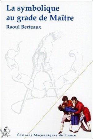 La symbolique au grade de Maître - Editions Maçonniques de France - 9782919601066 -