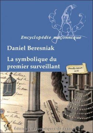 La symbolique du premier surveillant - Editions Maçonniques de France - 9782919601660 -