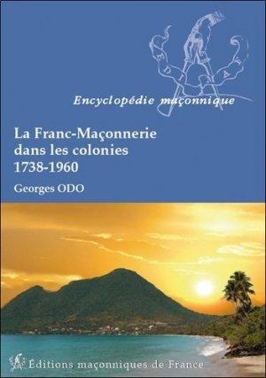 La Franc-Maçonnerie dans les colonies (1738-1960) - Editions Maçonniques de France - 9782919601707 -