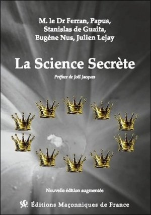 La science secrète - Editions Maçonniques de France - 9782919601998 -
